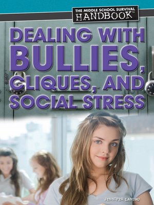 cover image of Dealing with Bullies, Cliques, and Social Stress