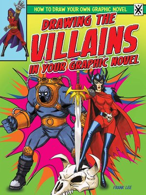 cover image of Drawing the Villains in Your Graphic Novel