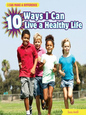 cover image of 10 Ways I Can Live a Healthy Life