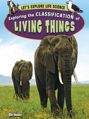cover image of Exploring the Classification of Living Things