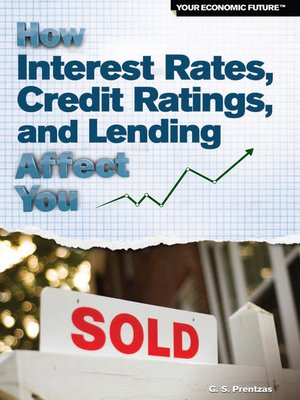 cover image of How Interest Rates, Credit Ratings, and Lending Affect You