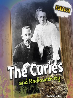 cover image of The Curies and Radioactivity