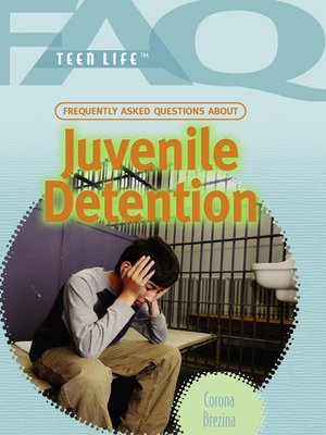 cover image of Frequently Asked Questions About Juvenile Detention