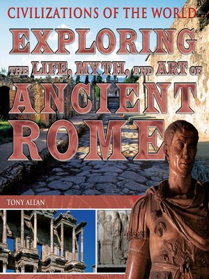 cover image of Exploring the Life, Myth, and Art of Ancient Rome