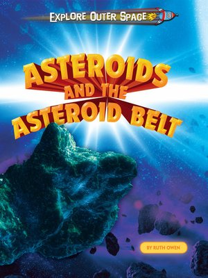 cover image of Asteroids and the Asteroid Belt