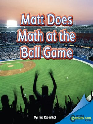 cover image of Matt Does Math at the Ball Game