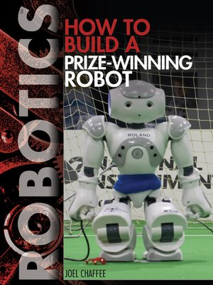cover image of How to Build a Prize-Winning Robot