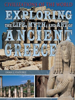 cover image of Exploring the Life, Myth, and Art of Ancient Greece