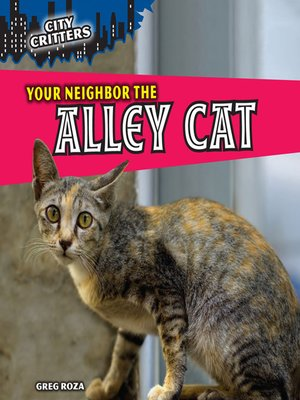 cover image of Your Neighbor the Alley Cat