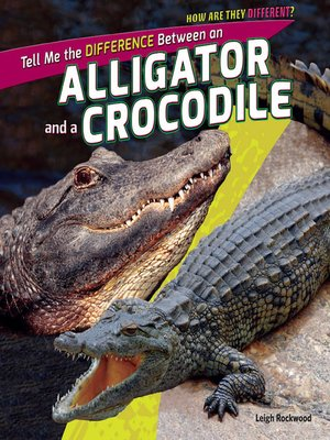 cover image of Tell Me the Difference Between an Alligator and a Crocodile