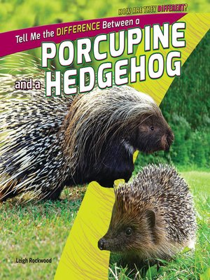 cover image of Tell Me the Difference Between a Porcupine and a Hedgehog