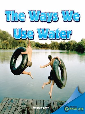 cover image of The Ways We Use Water