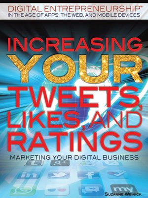 cover image of Increasing Your Tweets, Likes, and Ratings