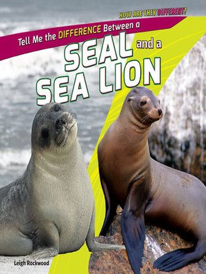 cover image of Tell Me the Difference Between a Seal and a Sea Lion