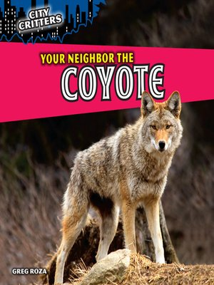 cover image of Your Neighbor the Coyote