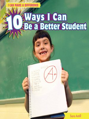 cover image of 10 Ways I Can Be a Better Student