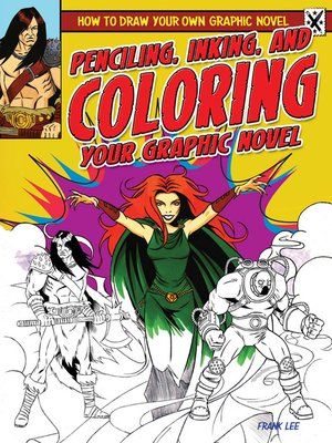 cover image of Penciling, Inking, and Coloring Your Graphic Novel