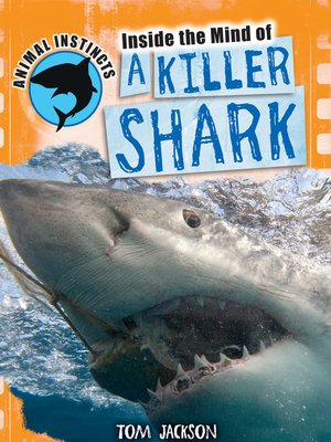 cover image of Inside the Mind of a Killer Shark