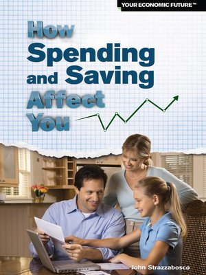 cover image of How Spending and Saving Affect You