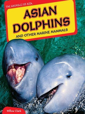 cover image of Asian Dolphins and Other Marine Mammals