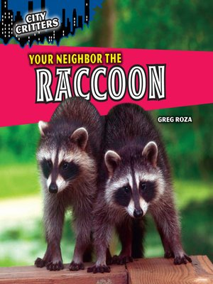 cover image of Your Neighbor the Raccoon