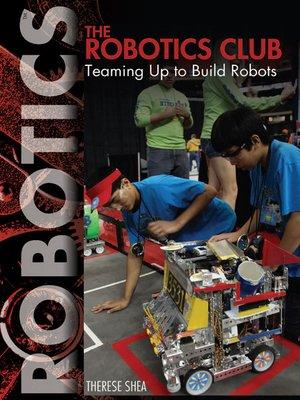 cover image of The Robotics Club