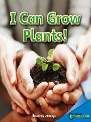 cover image of I Can Grow Plants!