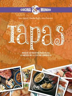 cover image of Tapas--Más de 30 recetas prácticas. Lo mejor de la cocina española