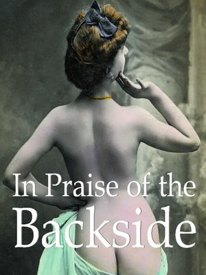 cover image of In Praise of the Backside