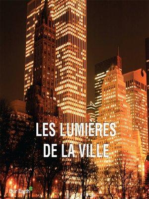 cover image of Les lumières de la ville