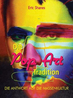 cover image of Die Pop Art Tradition--Die antwort auf die Massenkultur