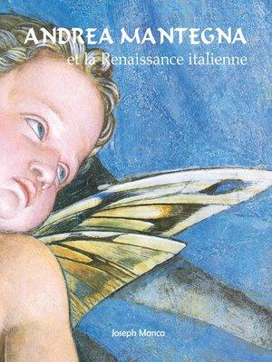 cover image of Andrea Mantegna et la Renaissance italienne