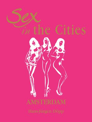 cover image of Sex in the Cities, Volume 1 (Amsterdam)