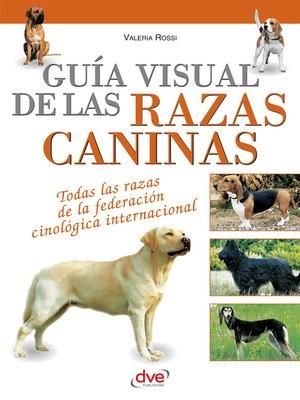 cover image of Guía visual de las razas caninas
