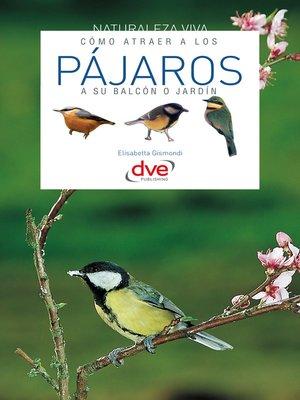 cover image of Cómo atraer a los pájaros a su balcón o jardín