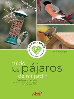cover image of Cuido los pájaros de mi jardín