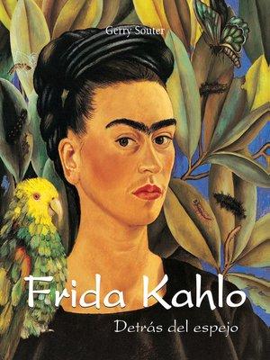 cover image of Frida Kahlo--Detrás del espejo