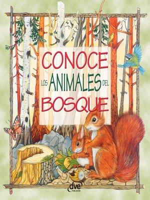 cover image of Conoce los animales del bosque