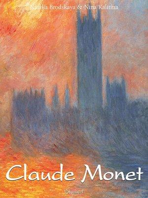 cover image of Claude Monet, Volume 1