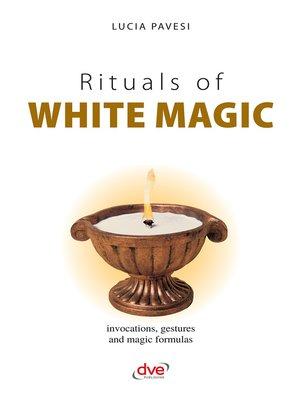 cover image of Rituals of white magic