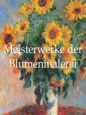 cover image of Meisterwerke der Blumenmalerei