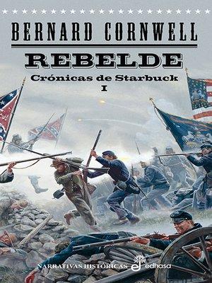 cover image of Rebelde. Cronicas de Starbuck I