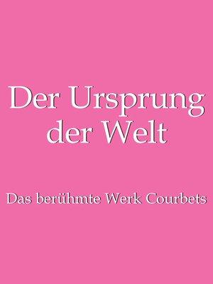 cover image of Der Ursprung der Welt