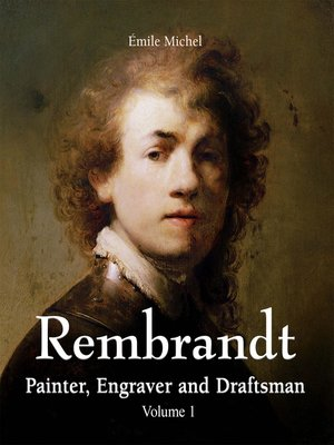 cover image of Rembrandt--Painter, Engraver and Draftsman--Volume 1