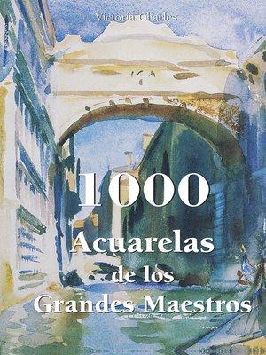 cover image of 1000 Acuarelas de los Grandes Maestros