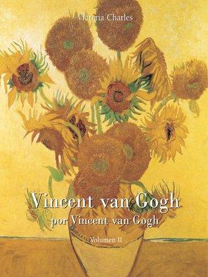 cover image of Vincent van Gogh por Vincent van Gogh--Vol 2