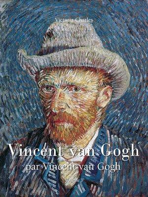 cover image of Vincent van Gogh par Vincent van Gogh--Vo 1