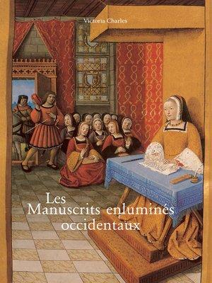 cover image of Les Manuscrits enluminés occidentaux