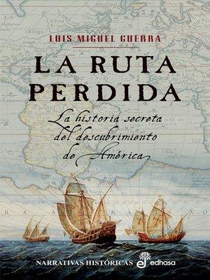 cover image of La ruta perdida