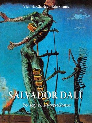cover image of Salvador Dalí  «Yo soy el surrealismo»
